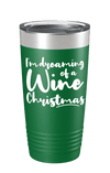 I'm Dreaming Of A Wine Christmas Color Printed Tumbler