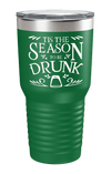 Tis The Season To Be Drunk Color Printed Tumbler