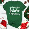 I'm Dreaming Of A Wine Christmas Tee