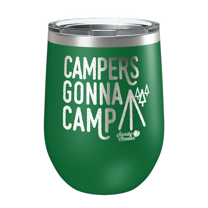 Campers Gonna Camp Laser Etched Wine Cup