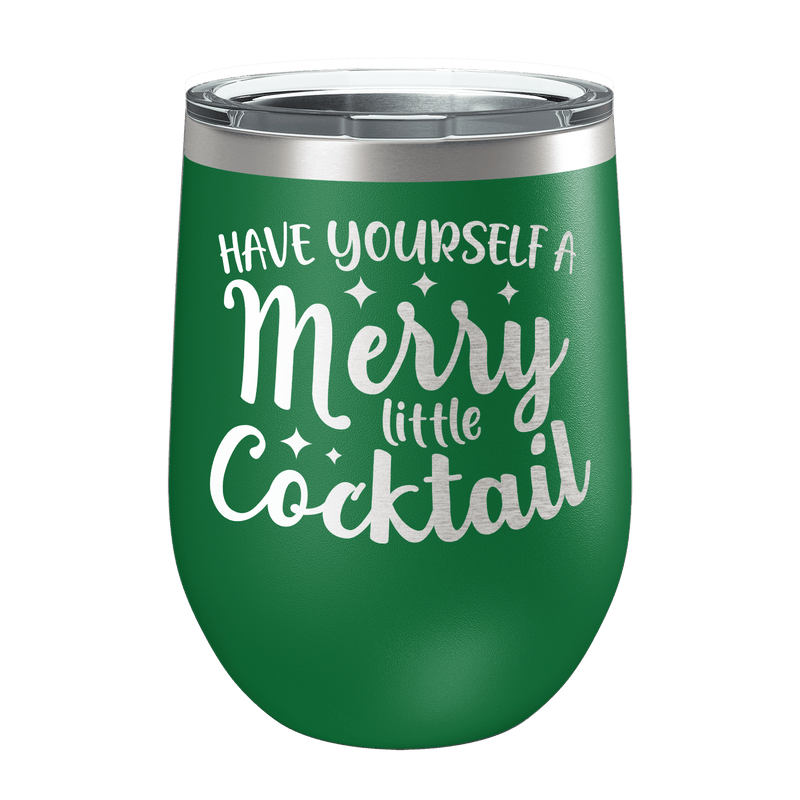 Have Yourself A Merry Little Cocktail Laser Etched Wine Cup