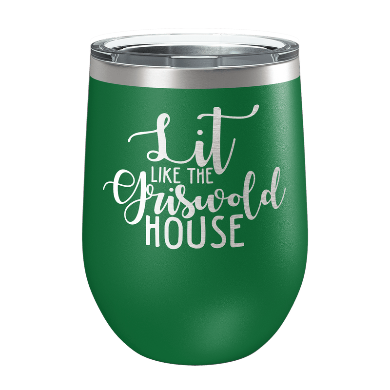 Lit Like The Griswold House Laser Etched Wine Cup