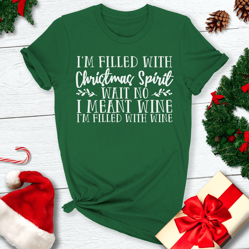 I'm Filled With Christmas Spirit Tee