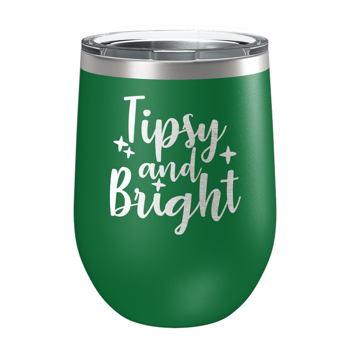 Tipsy And Bright Laser Etched Wine Cup