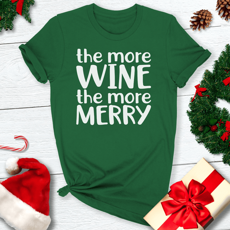 The More Wine The More Merry Tee
