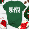 Pour Me Some Holiday Cheer Tee