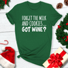 Forget The Milk And Cookies...Got Wine? Tee