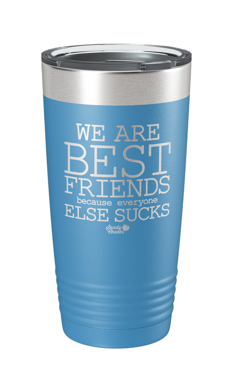 We are Best Friends Because Laser Etched Tumbler