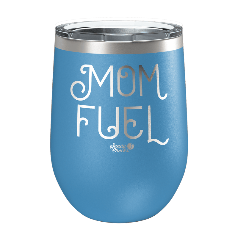 Mom Fuel Laser Etched Wine Cup