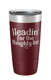 Headin' For The Naughty List Laser Etched Tumbler