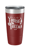 Louise to my Thelma Laser Etched Tumbler