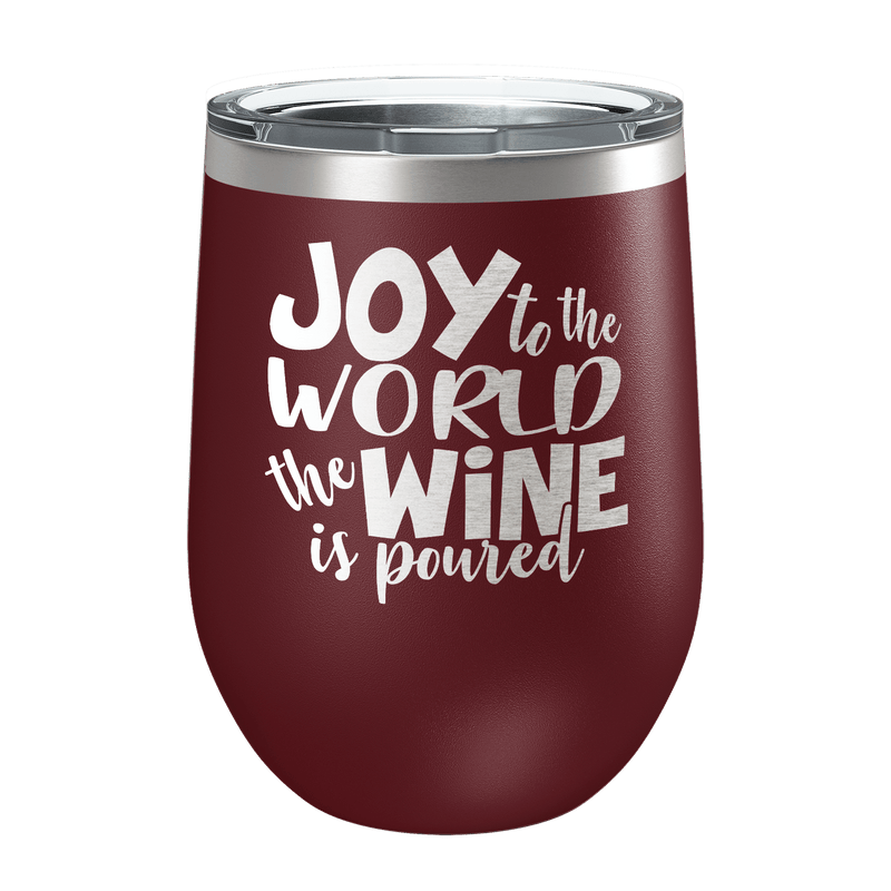 Joy To The World The Wine Is Poured  Laser Etched Wine Cup