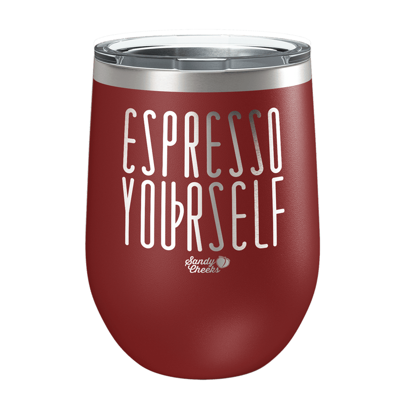 Espresso Yourself Laser Etched Wine Cup