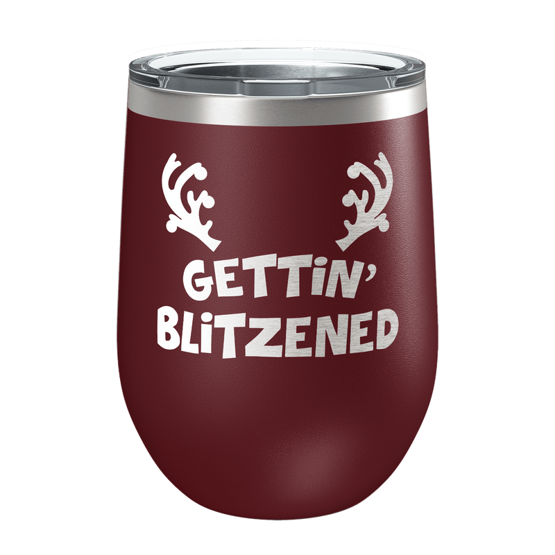 Gettin' Blitzned Laser Etched Wine Cup