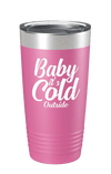 Baby It's Cold Outside Color Printed Tumbler