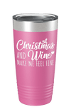 Christmas And Wine Make Me Feel Fine Color Printed Tumbler