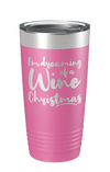 I'm Dreaming Of A Wine Christmas Laser Etched Tumbler