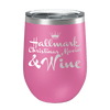 Rather Be Watching Hallmark Movies Laser Etched Wine Cup