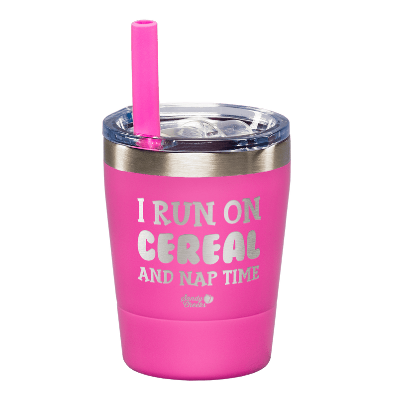 I Run On Cereal & Nap Time Laser Etched Kids Tumbler