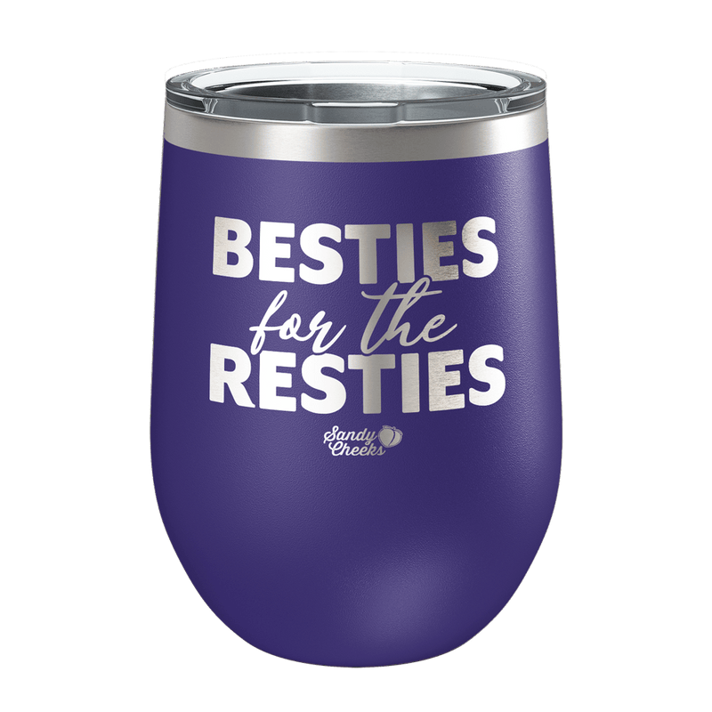 Besties For The Resties Laser Etched Wine Cup