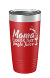 Mama Needs Her Jingle Juice Laser Etched Tumbler