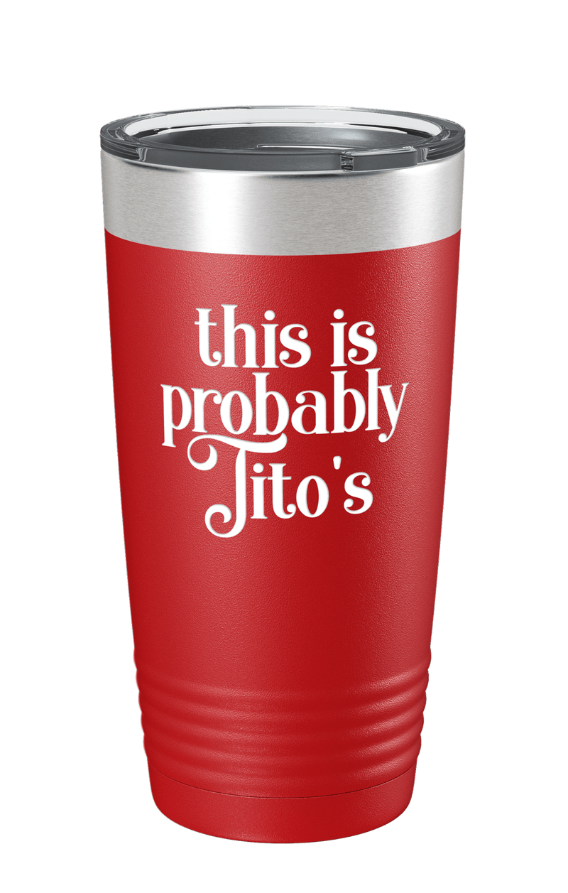 This is Probably Tito's v3 Color Printed Tumbler