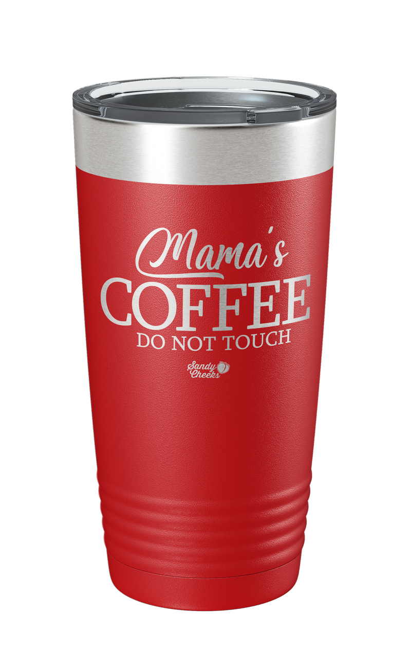 Mama's Coffee Do Not Touch Laser Etched Tumbler