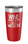 Wine: More Fun Than Mistletoe Laser Etched Tumbler