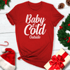 Baby It's Cold Outside Tee