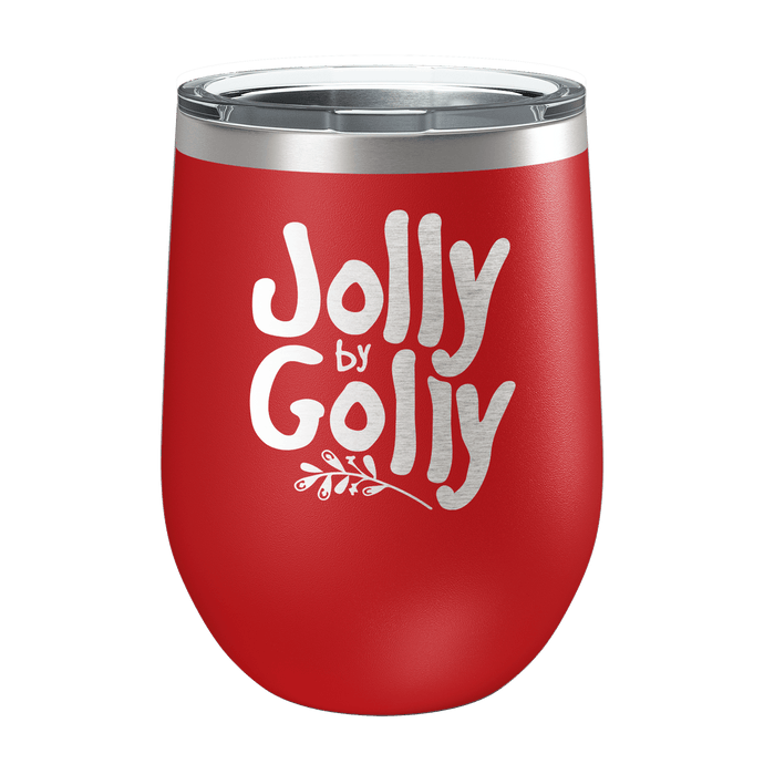 Jolly By Golly Laser Etched Wine Cup