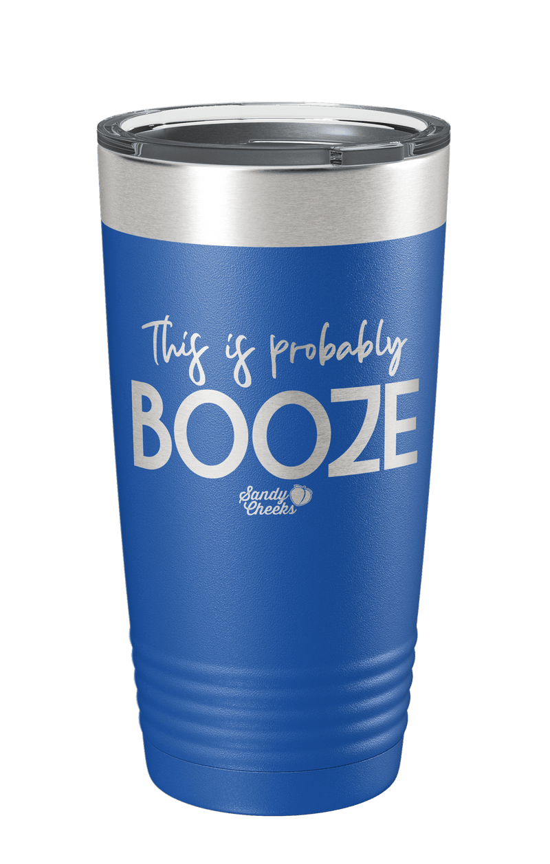 This Is Probably Booze Laser Etched Tumbler