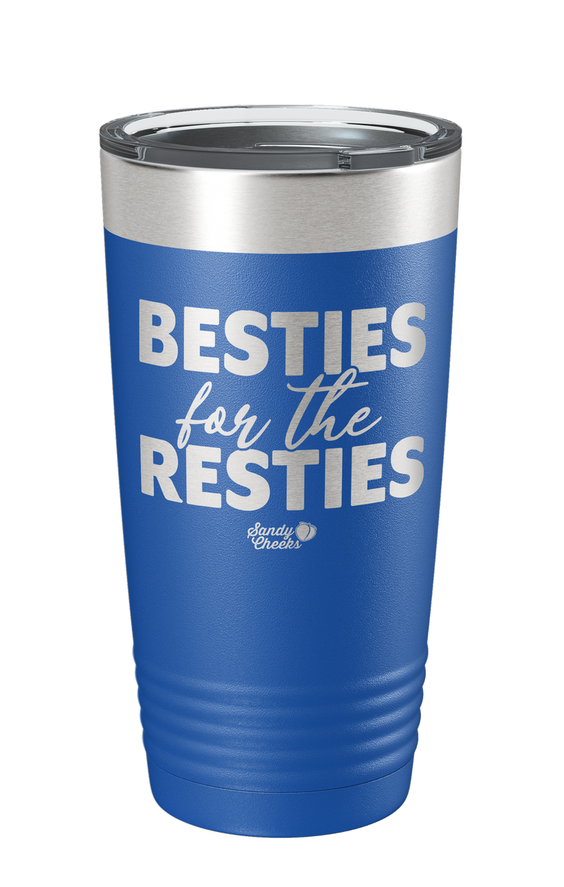 Besties for the Resties Laser Etched Tumbler