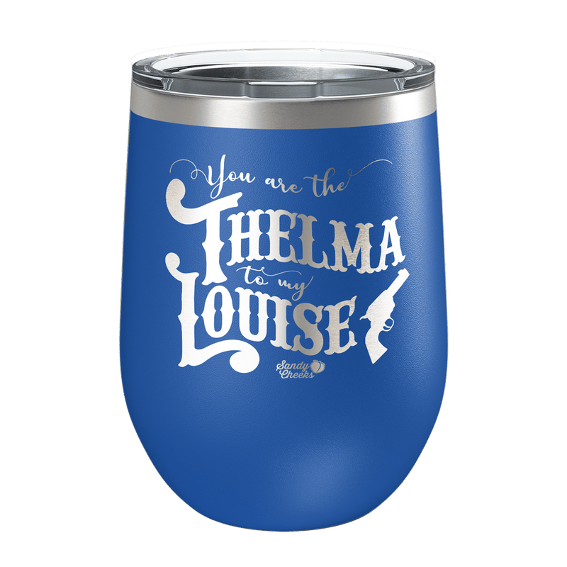Thelma To My Louise Laser Etched Wine Cup