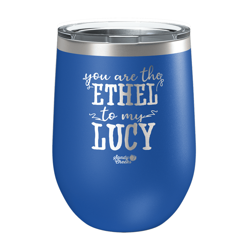 Ethel to My Lucy Laser Etched Wine Cup