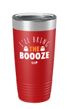 I'll Bring The Boooze Color Printed Tumbler