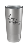 Day Drinking Laser Etched Tumbler