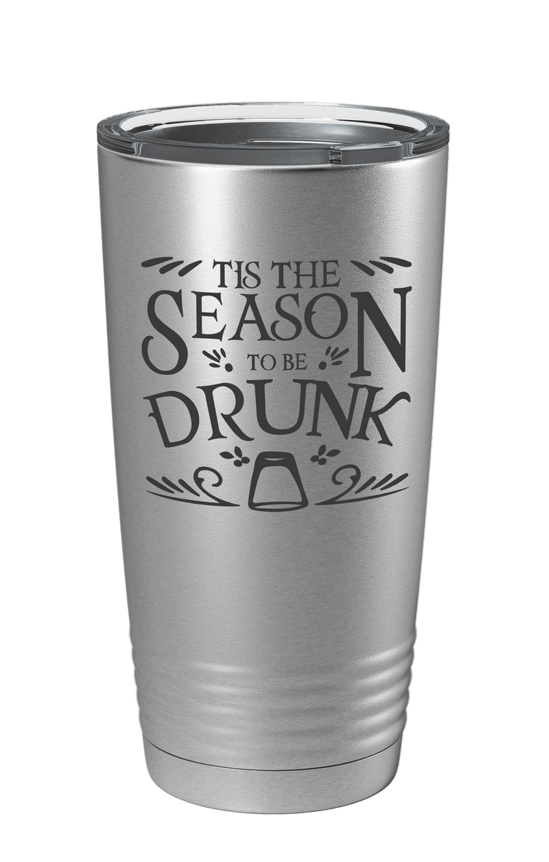 Tis The Season To Be Drunk Laser Etched Tumbler
