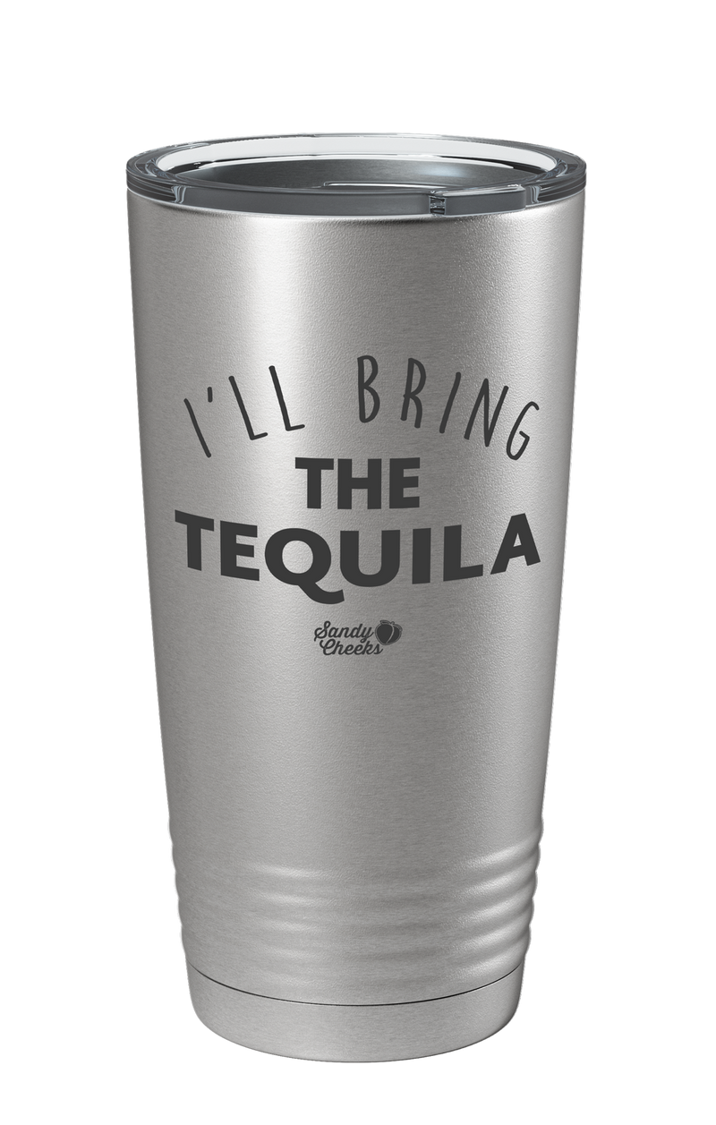 I'll Bring The Tequila Laser Etched Tumbler
