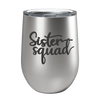 Sister Squad Laser Etched Wine Cup