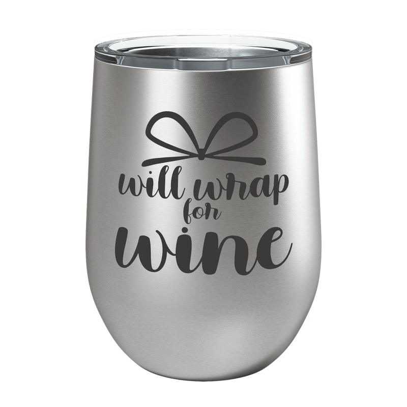 Will Wrap For Wine Laser Etched Wine Cup