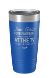 Some Girls Love Football and Swear at the TV Laser Etched Tumbler