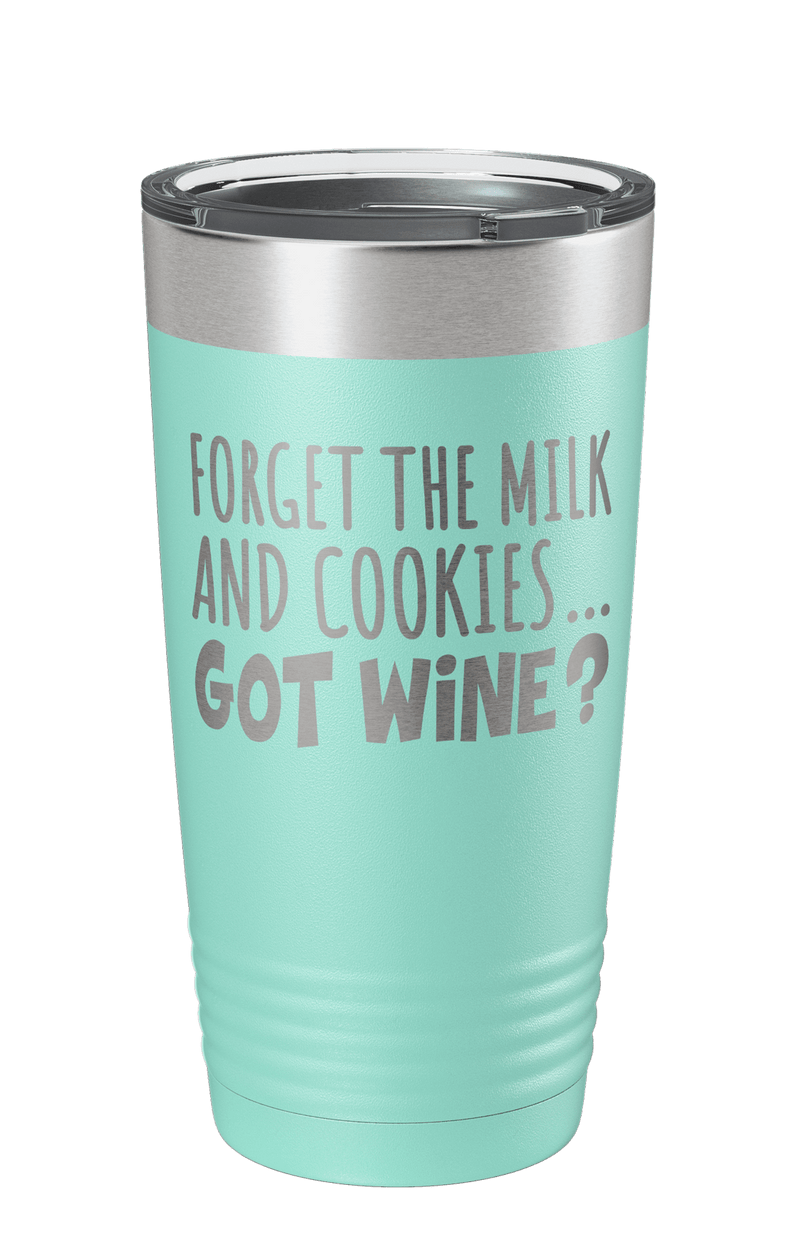 Forget The Milk And Cookies...Got Wine? Laser Etched Tumbler