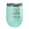 I'm Dreaming Of A Wine Christmas Laser Etched Wine Cup
