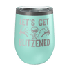 Let's Get Blitzened Laser Etched Wine Cup