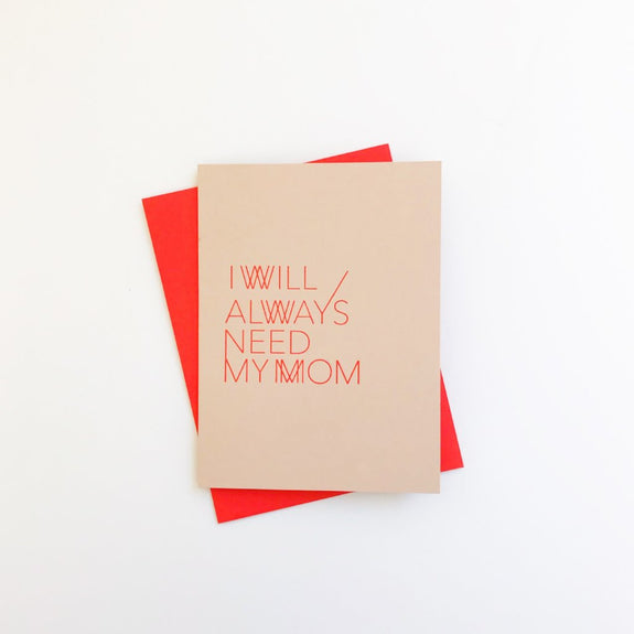 Always Need My Mom A2 letterpress cards