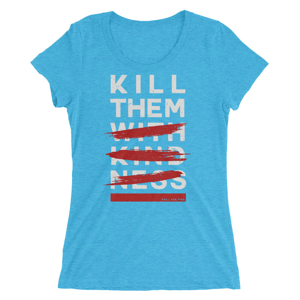 Kill Them With Kindness Tee - Slim