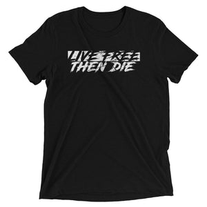 Live Free Then Die Short Sleeve Tee - Classic