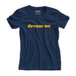 Dream On Women Tee - loomful