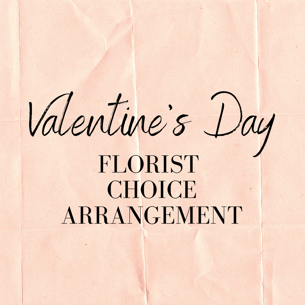 Valentine's Florist Choice Arrangement