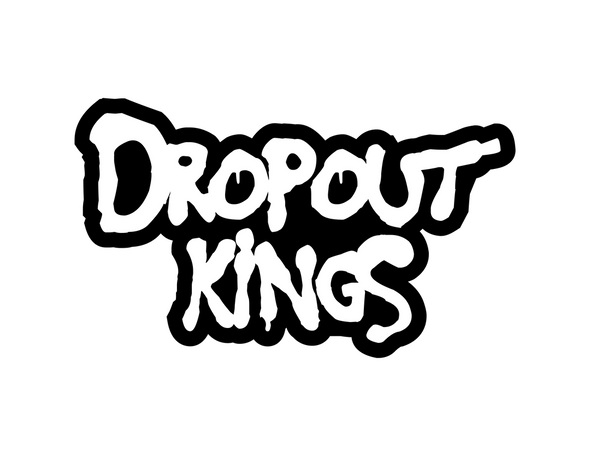 Dropout Kings